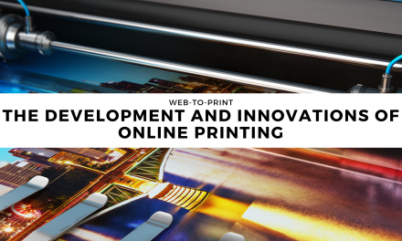 Web-To-Print – The development and innovations of online printing